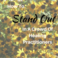 When Everybody's A Reiki Master: How To Stand Out In A Crowd Of Practitioners