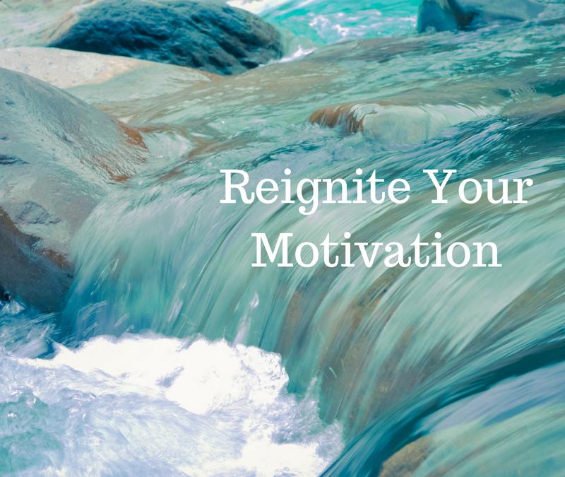 Reignite Your Motivation