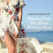 3 Experts Weigh In: How To Make Time For What Matters Most