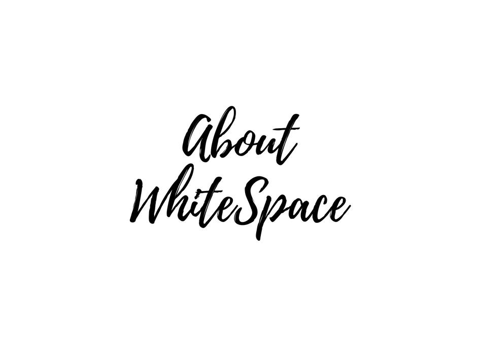 White Space: Why You Need More Of It In Your Life