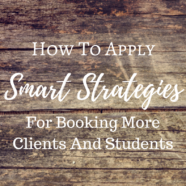 How To Apply Smart Strategies To Book More Clients And Students